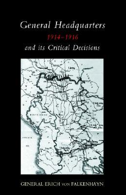 General Headquarters (German)1914-16 and Its Critical Decisions