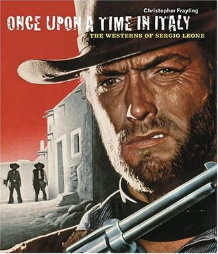 Once Upon a Time in Italy: The Westerns of Sergio Leone